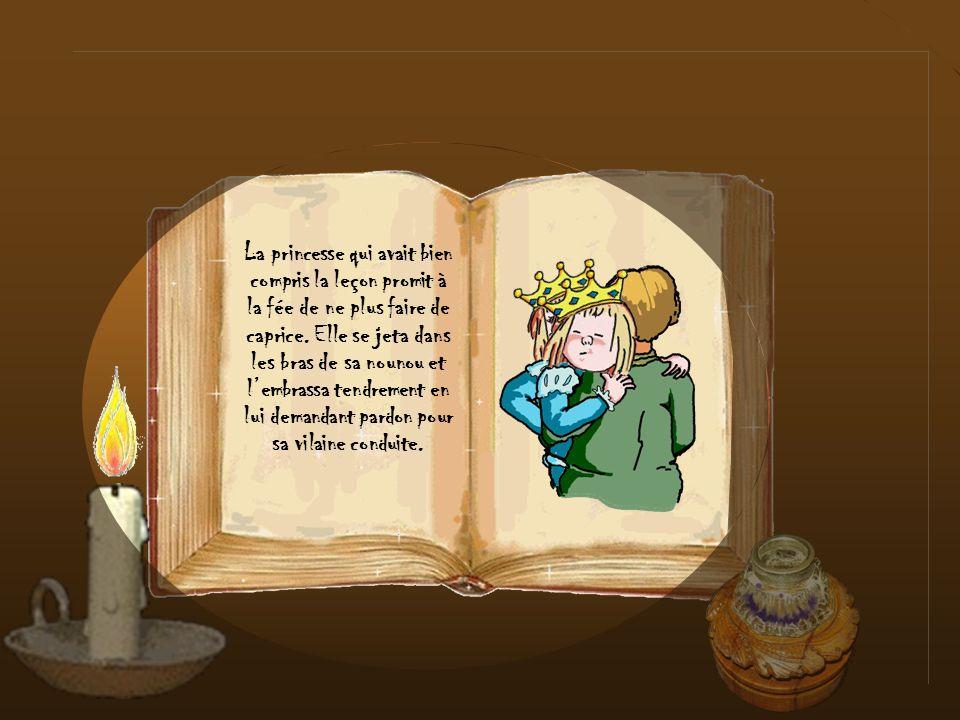 La fée reprit alors sa véritable apparence et consola la princesse. Elle lui expliqua que si tous les gens qui lentouraient étaient aussi capricieux q
