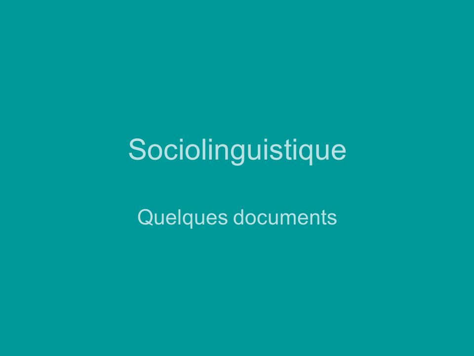 Sociolinguistique Quelques documents