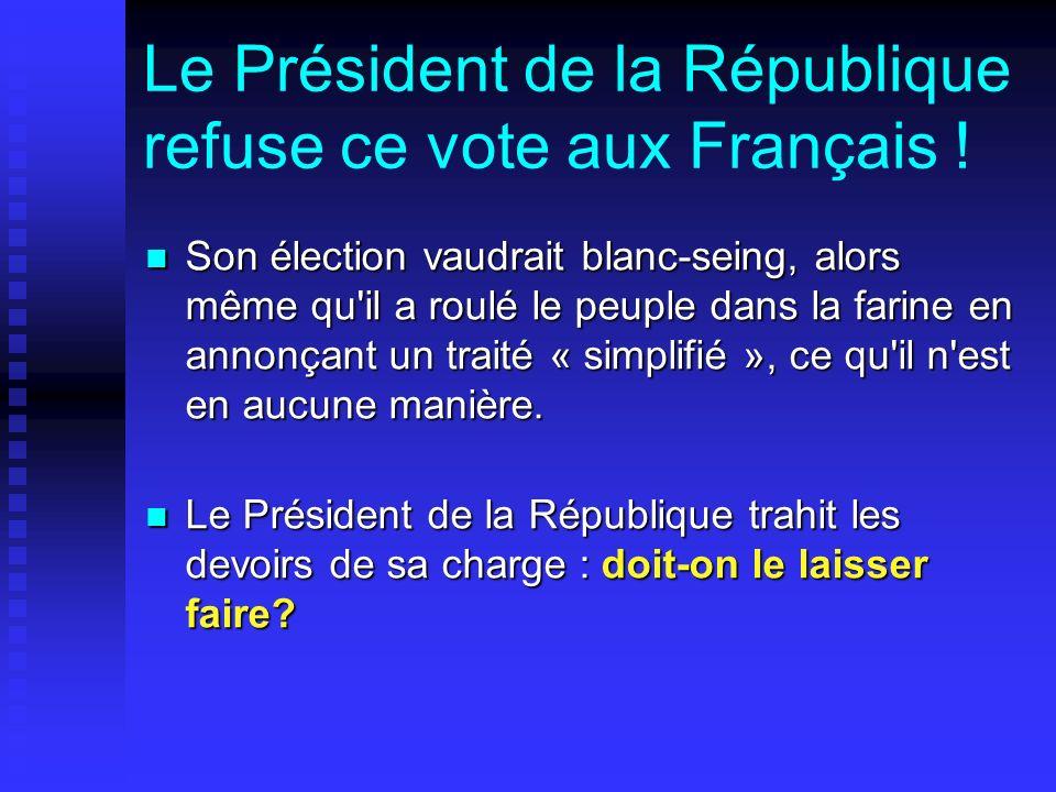 Le Président de la République refuse ce vote aux Français .