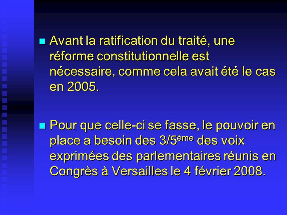 Avant la ratification du traité, une réforme constitutionnelle est nécessaire, comme cela avait été le cas en 2005.