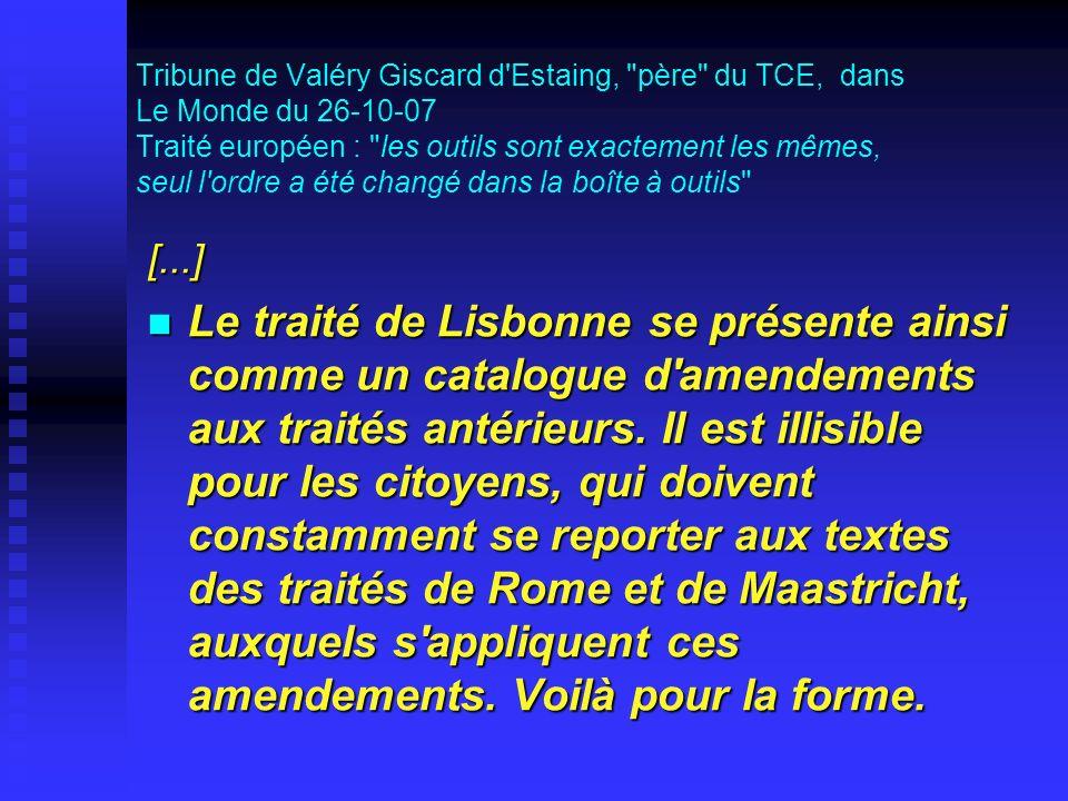 [...] Le traité de Lisbonne se présente ainsi comme un catalogue d amendements aux traités antérieurs.
