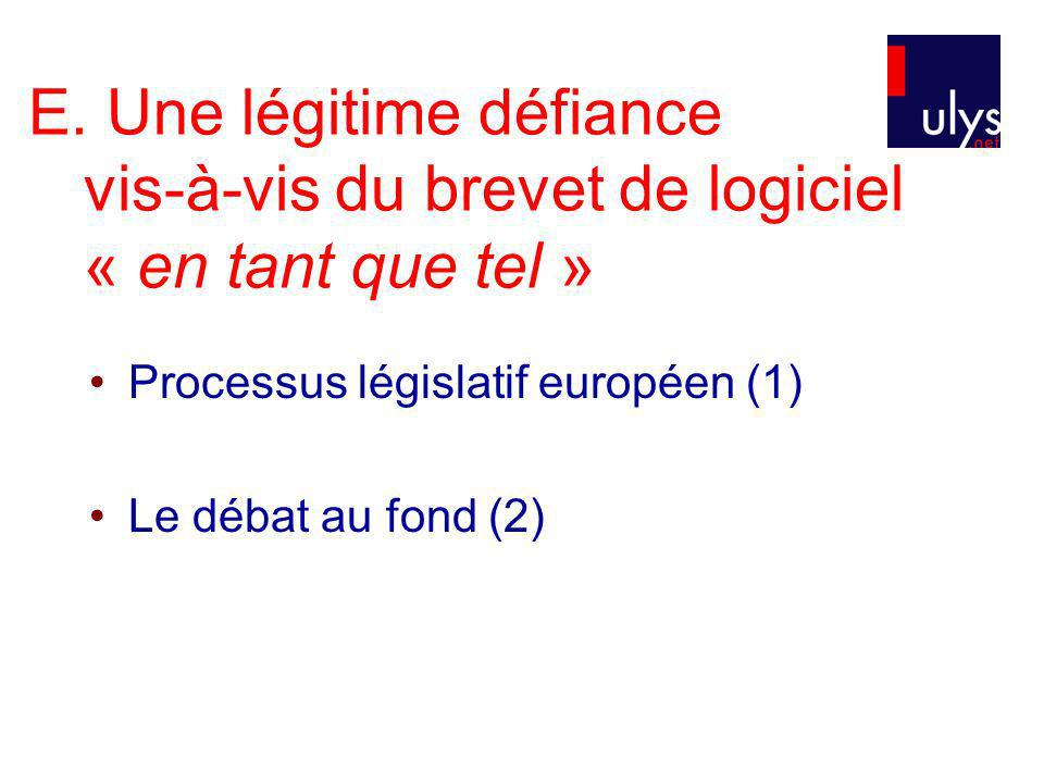 E. Une légitime défiance vis-à-vis du brevet de logiciel « en tant que tel » Processus législatif européen (1) Le débat au fond (2)