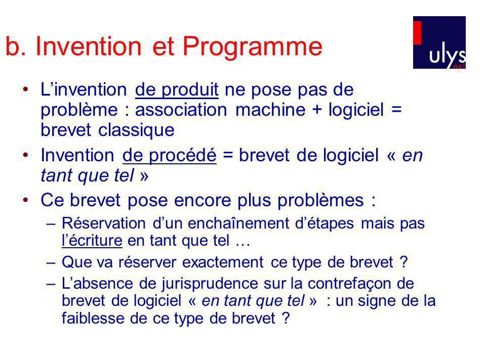 b. Invention et Programme Linvention de produit ne pose pas de problème : association machine + logiciel = brevet classique Invention de procédé = bre