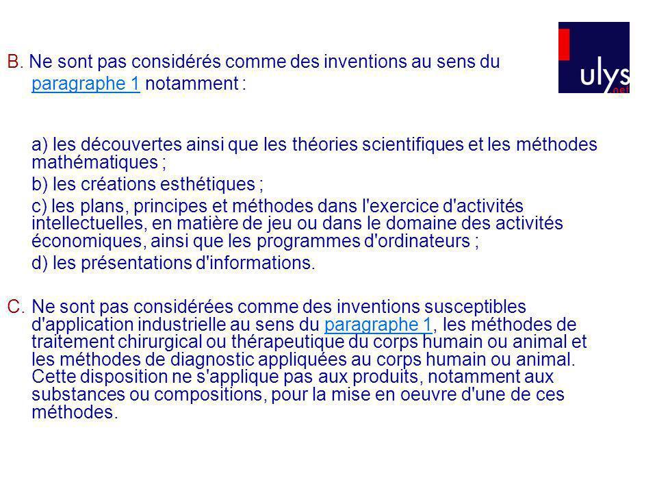 B. Ne sont pas considérés comme des inventions au sens du paragraphe 1paragraphe 1 notamment : a) les découvertes ainsi que les théories scientifiques