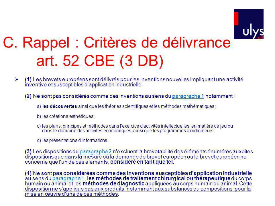 C. Rappel : Critères de délivrance art. 52 CBE (3 DB) (1) Les brevets européens sont délivrés pour les inventions nouvelles impliquant une activité in