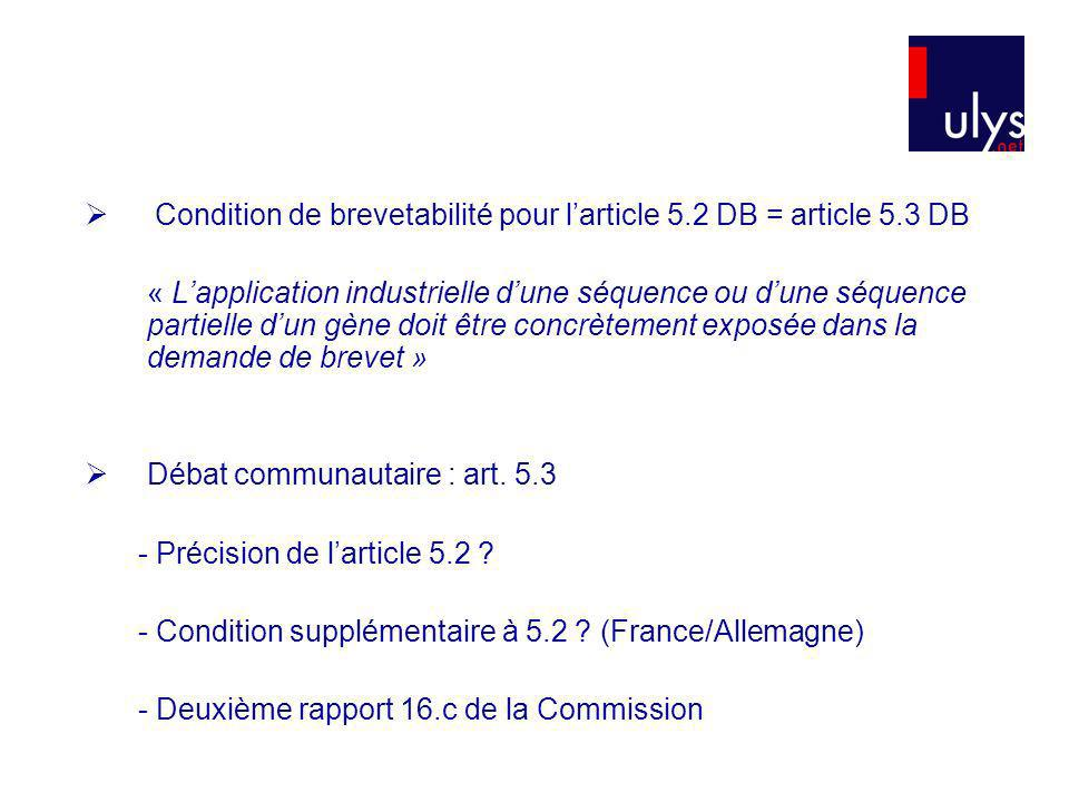 Condition de brevetabilité pour larticle 5.2 DB = article 5.3 DB « Lapplication industrielle dune séquence ou dune séquence partielle dun gène doit êt
