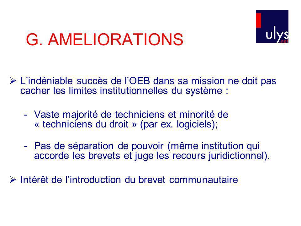 G. AMELIORATIONS Lindéniable succès de lOEB dans sa mission ne doit pas cacher les limites institutionnelles du système : -Vaste majorité de technicie
