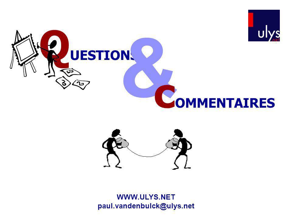 Q UESTIONS & WWW.ULYS.NET paul.vandenbulck@ulys.net c OMMENTAIRES