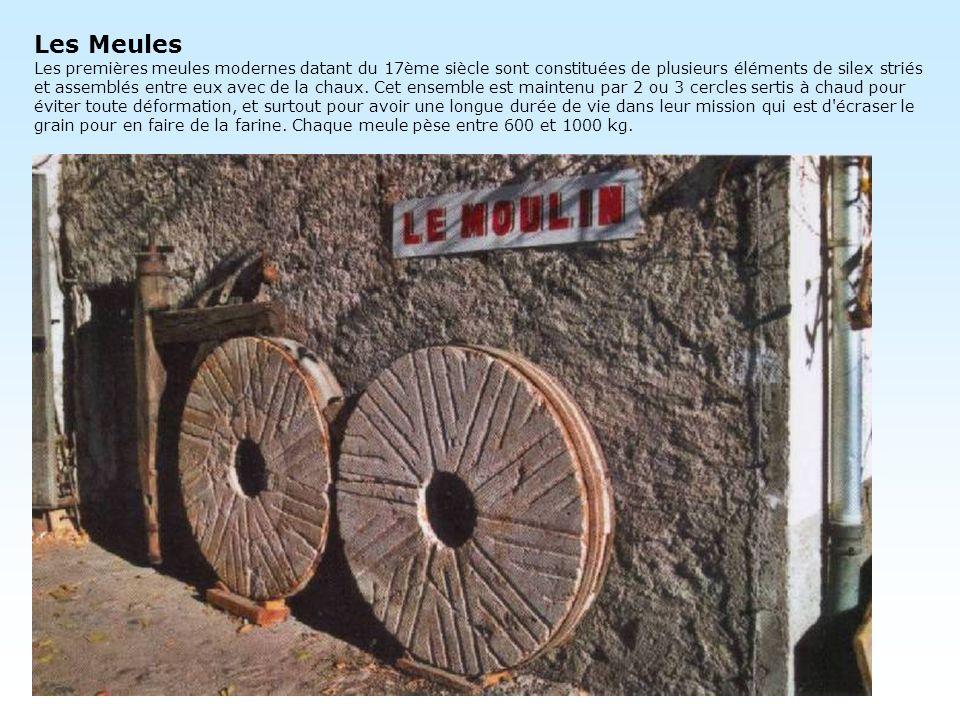 Les Meules Les premières meules modernes datant du 17ème siècle sont constituées de plusieurs éléments de silex striés et assemblés entre eux avec de