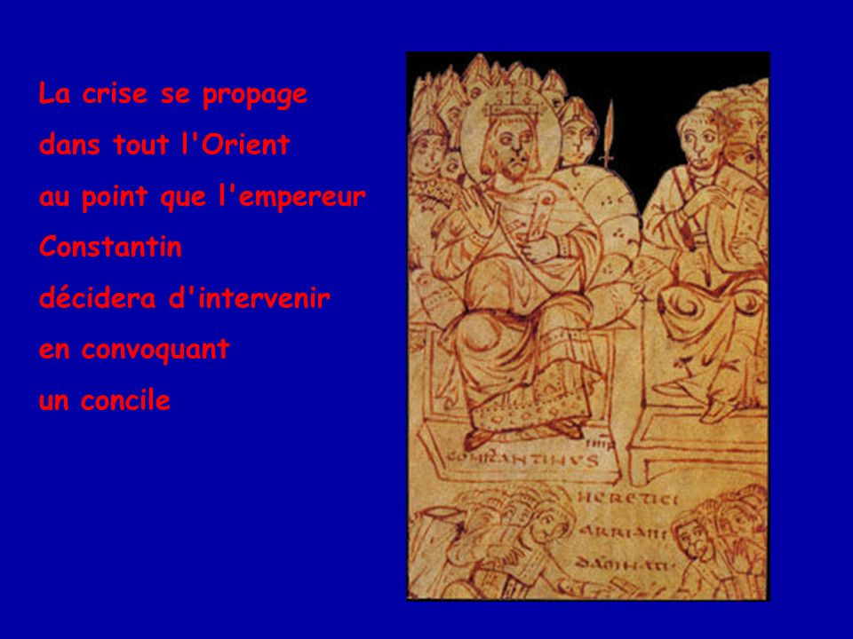 Ce sera le concile de Nicée, Réuni le 20 mai 325. Arius sera excommunié.
