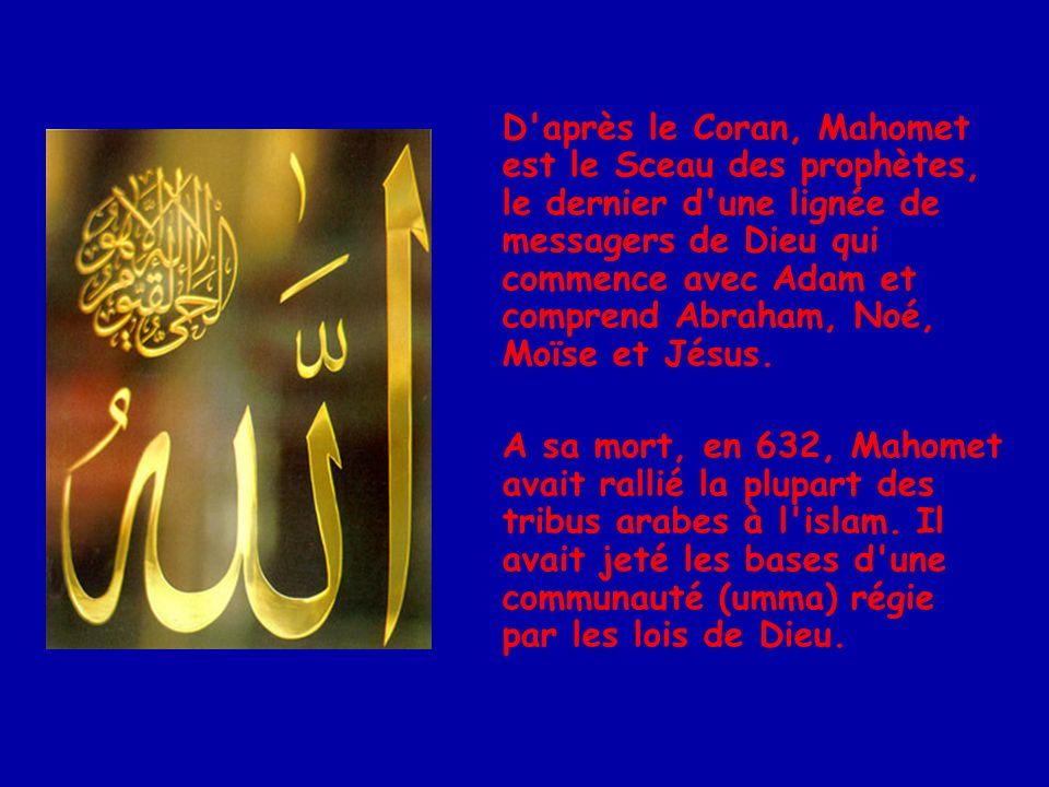 D'après le Coran, Mahomet est le Sceau des prophètes, le dernier d'une lignée de messagers de Dieu qui commence avec Adam et comprend Abraham, Noé, Mo
