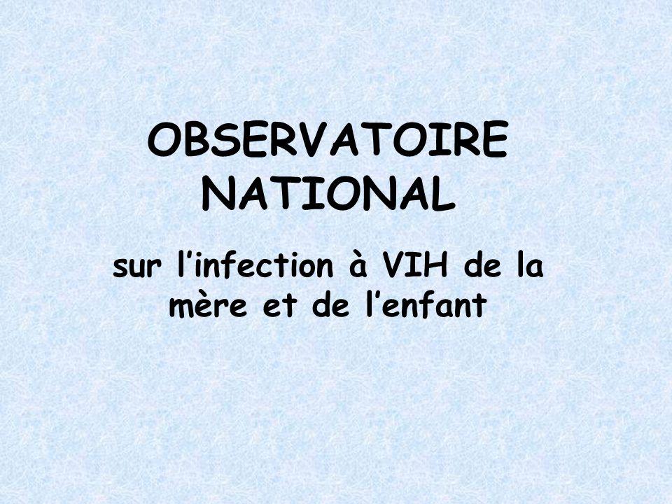 OBSERVATOIRE NATIONAL sur linfection à VIH de la mère et de lenfant