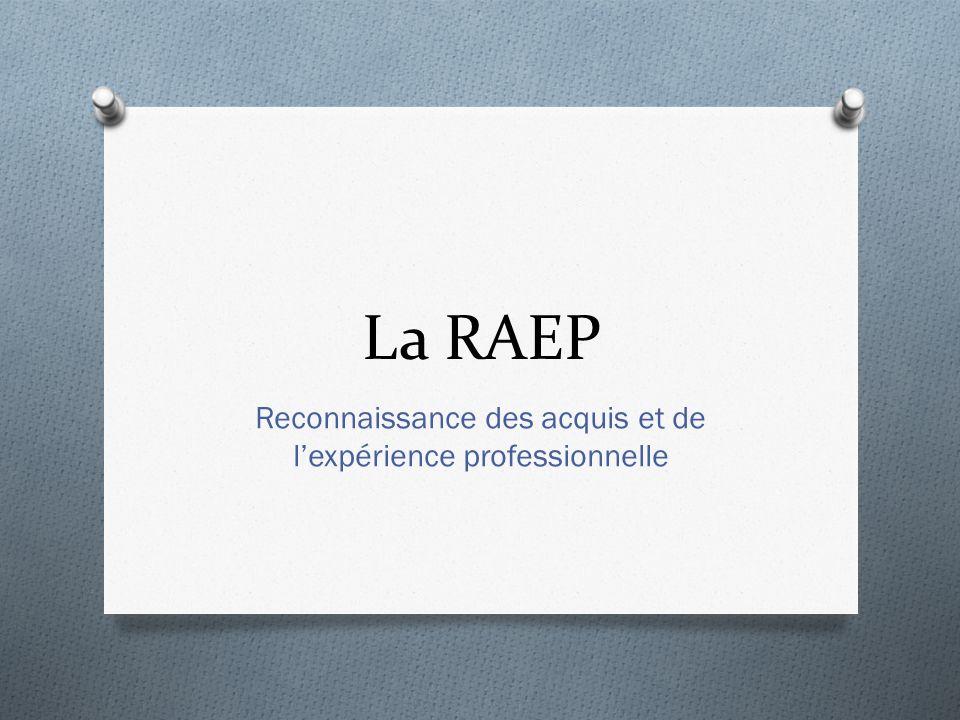 La RAEP Reconnaissance des acquis et de lexpérience professionnelle