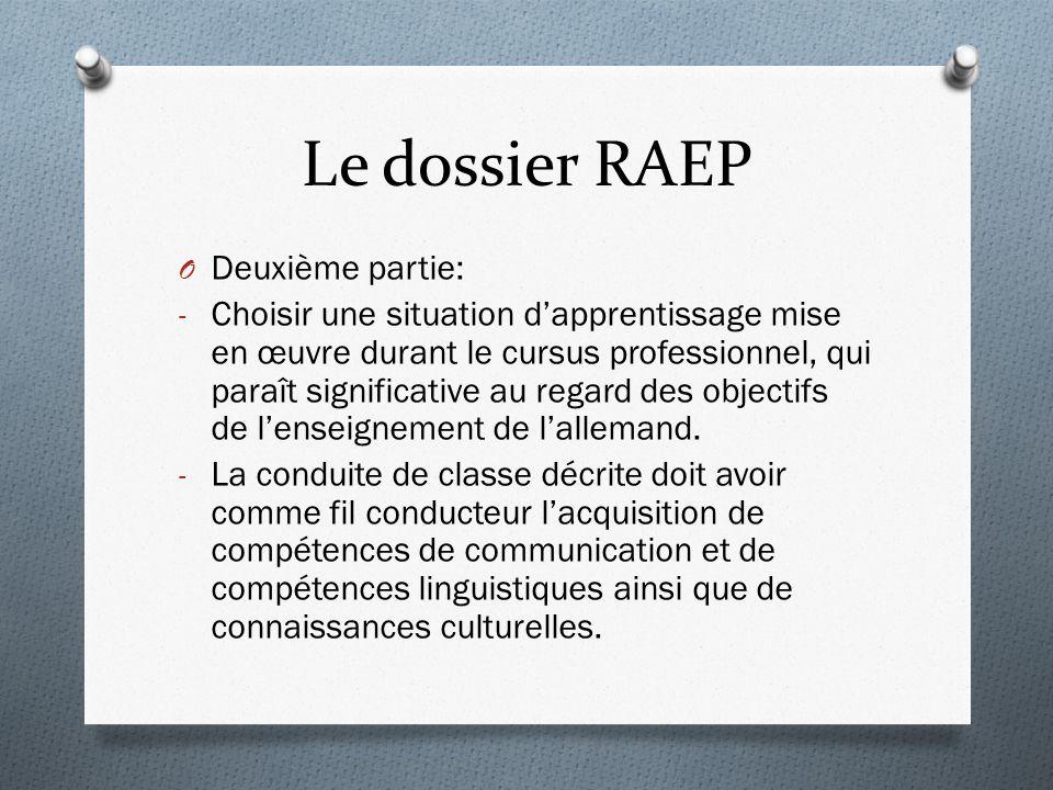 Le dossier RAEP O Deuxième partie: - Choisir une situation dapprentissage mise en œuvre durant le cursus professionnel, qui paraît significative au regard des objectifs de lenseignement de lallemand.