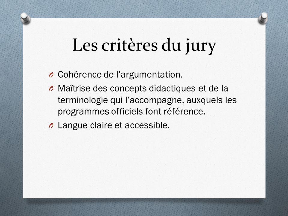 Les critères du jury O Cohérence de largumentation.