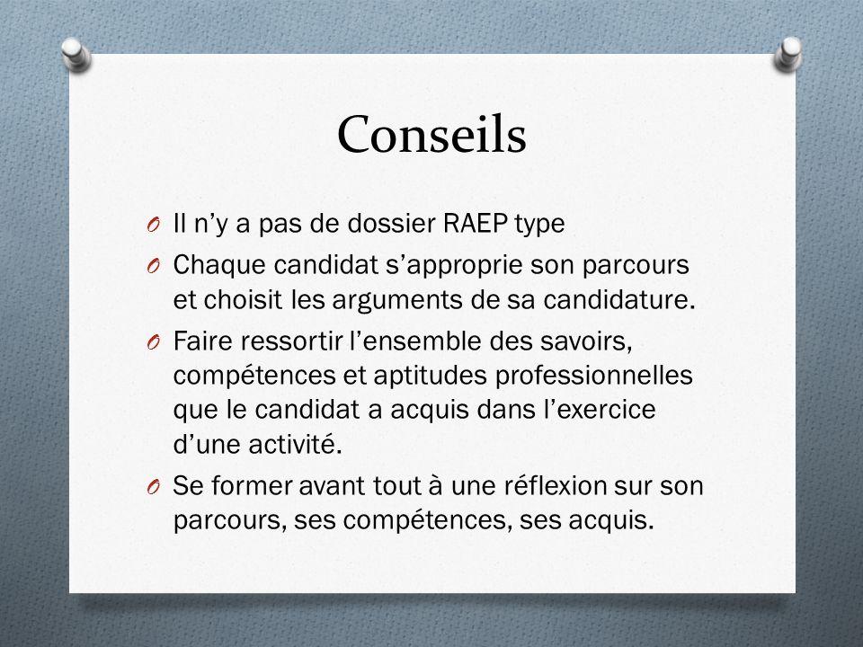 Conseils O Il ny a pas de dossier RAEP type O Chaque candidat sapproprie son parcours et choisit les arguments de sa candidature.
