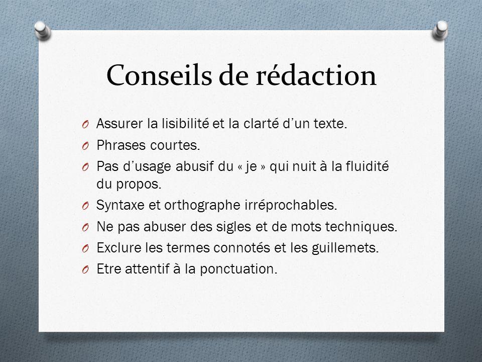 Conseils de rédaction O Assurer la lisibilité et la clarté dun texte.