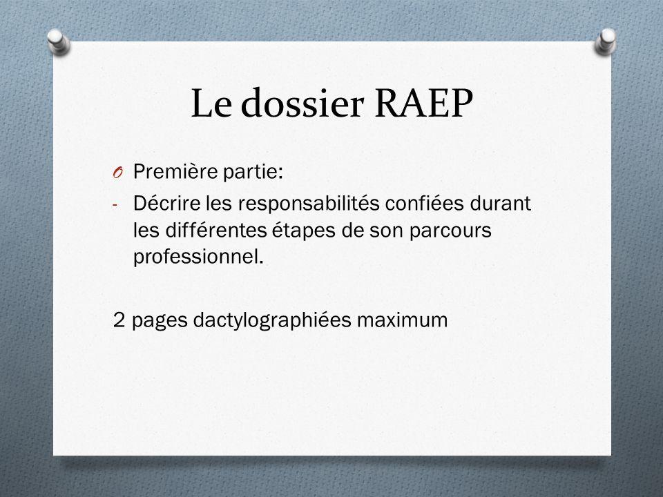 Le dossier RAEP O Première partie: - Décrire les responsabilités confiées durant les différentes étapes de son parcours professionnel.