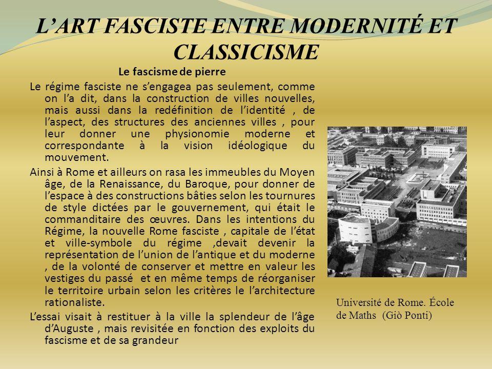 LART FASCISTE ENTRE MODERNITÉ ET CLASSICISME Le fascisme de pierre Le régime fasciste ne sengagea pas seulement, comme on la dit, dans la construction