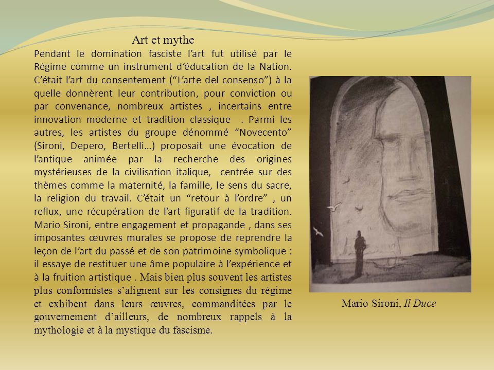 Art et mythe Pendant le domination fasciste lart fut utilisé par le Régime comme un instrument déducation de la Nation. Cétait lart du consentement (L