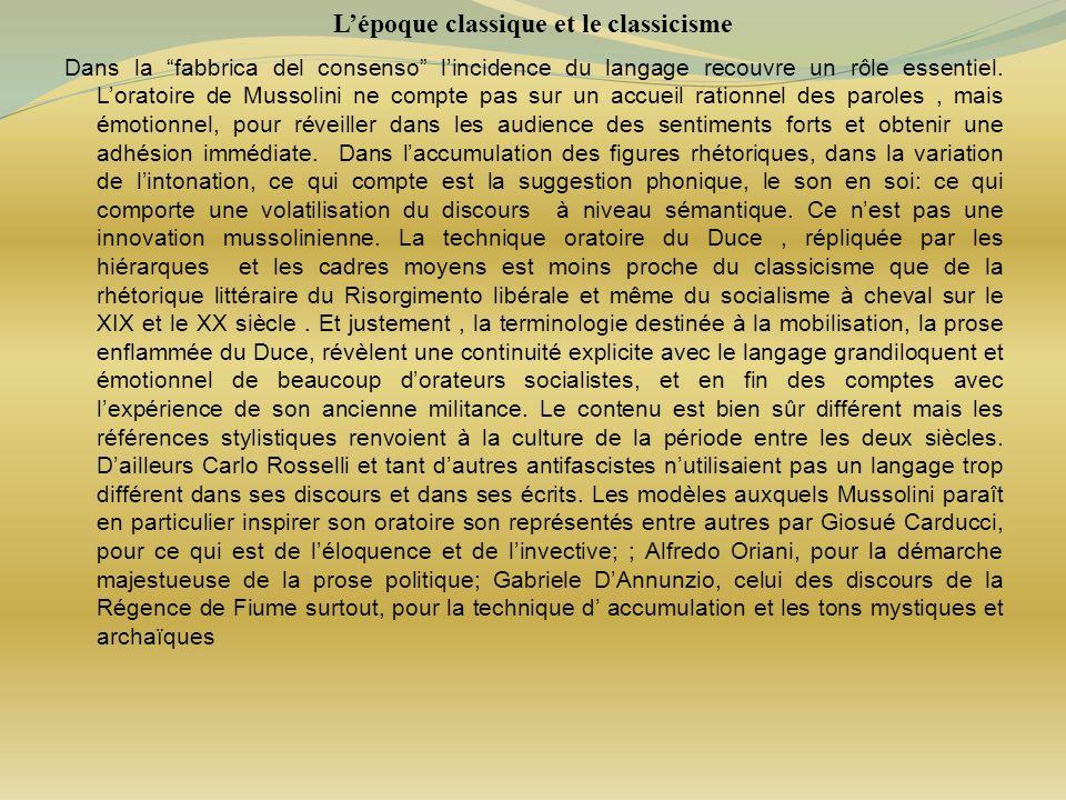 Lépoque classique et le classicisme Dans la fabbrica del consenso lincidence du langage recouvre un rôle essentiel. Loratoire de Mussolini ne compte p