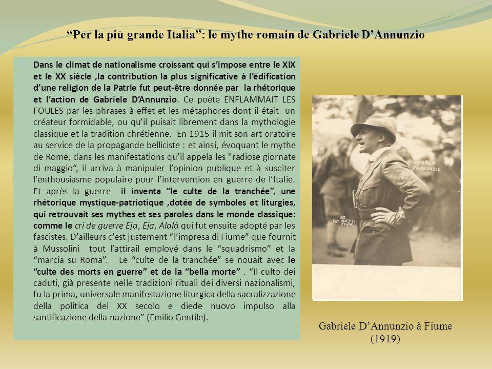 Per la più grande Italia: le mythe romain de Gabriele DAnnunzio Dans le climat de nationalisme croissant qui simpose entre le XIX et le XX siècle,la c