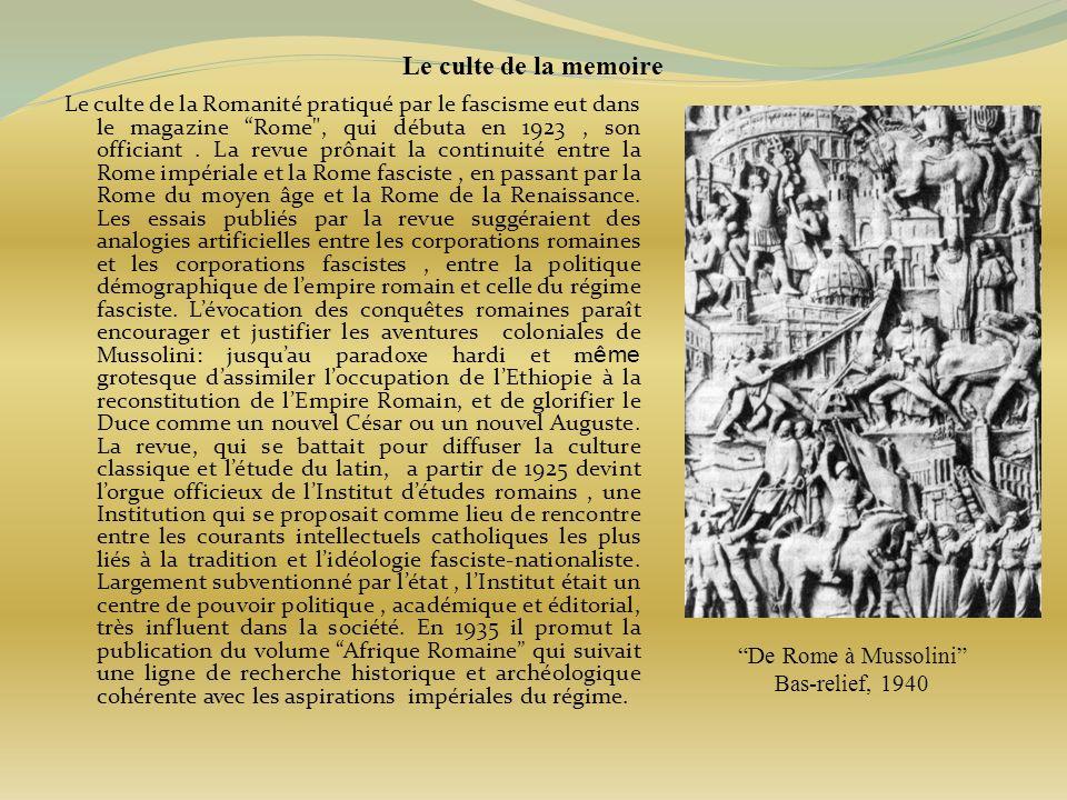 Le culte de la memoire Le culte de la Romanité pratiqué par le fascisme eut dans le magazine Rome