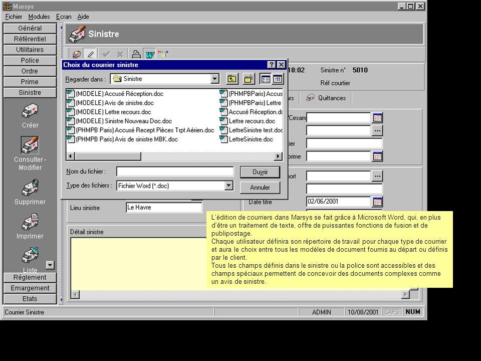 L édition de courriers dans Marsys se fait grâce à Microsoft Word, qui, en plus d être un traitement de texte, offre de puissantes fonctions de fusion et de publipostage.