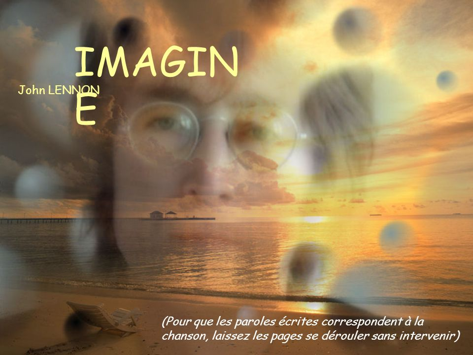 IMAGIN E John LENNON (Pour que les paroles écrites correspondent à la chanson, laissez les pages se dérouler sans intervenir)