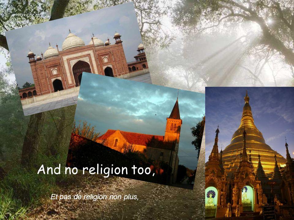 And no religion too, Et pas de religion non plus,