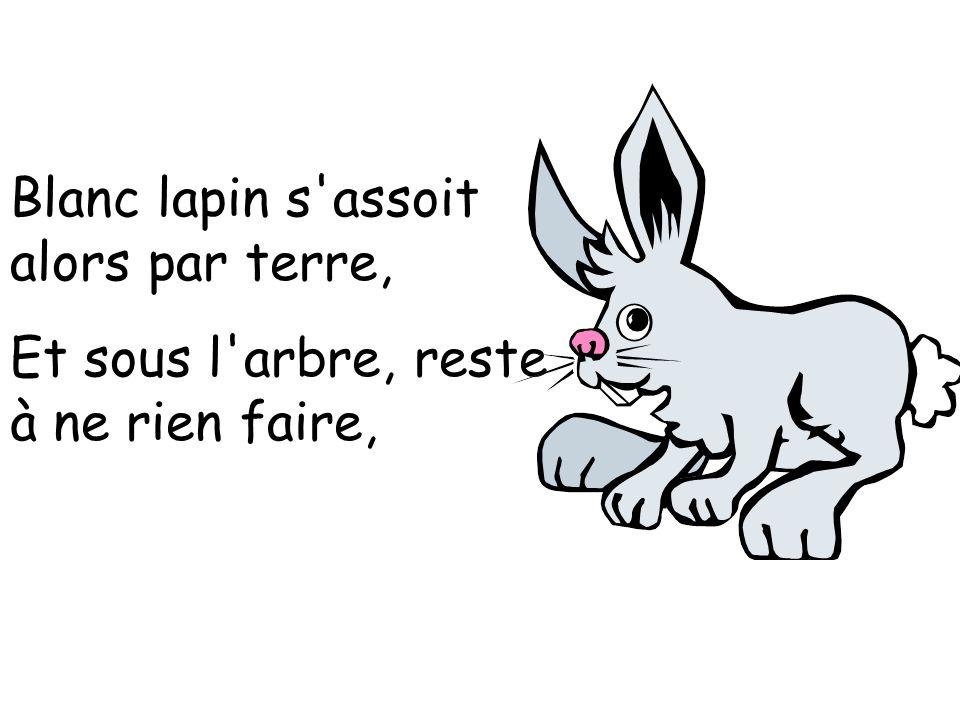 Tant et si bien qu un renard affamé, Voyant ainsi le lapin somnoler, S approchant du rongeur en silence, D une bouchée en fait sa pitance.