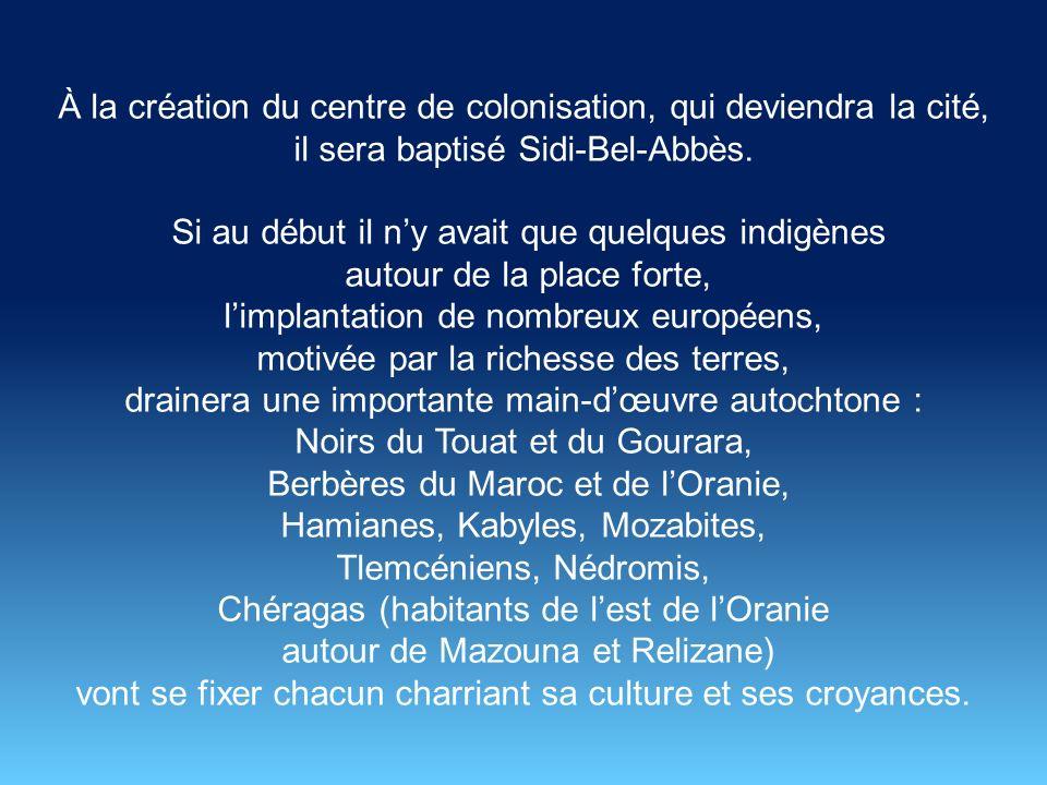 La petite région de Sidi Bel Abbès est depuis très longtemps le creuset d une population aux mœurs sédentaires préoccupée d agriculture et d irrigations.