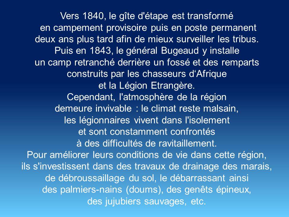 En 1830, a lieu le débarquement des troupes du maréchal de Bourmont, et très vite, les opérations de conquête ne cessent de se développer. En 1835, le