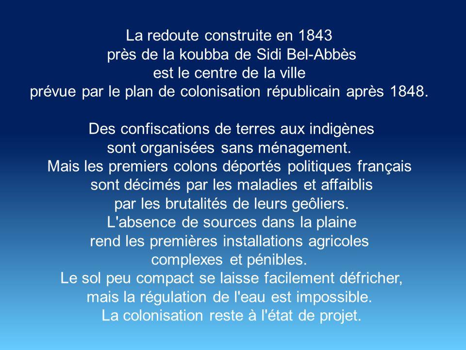 En 1847, le général Lamoricière, commandant de la division dOran, a l'idée ambitieuse de concevoir une ville fortifiée pour encore mieux surveiller le