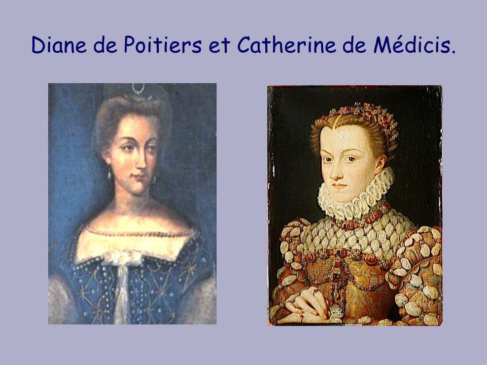 Diane de Poitiers et Catherine de Médicis.
