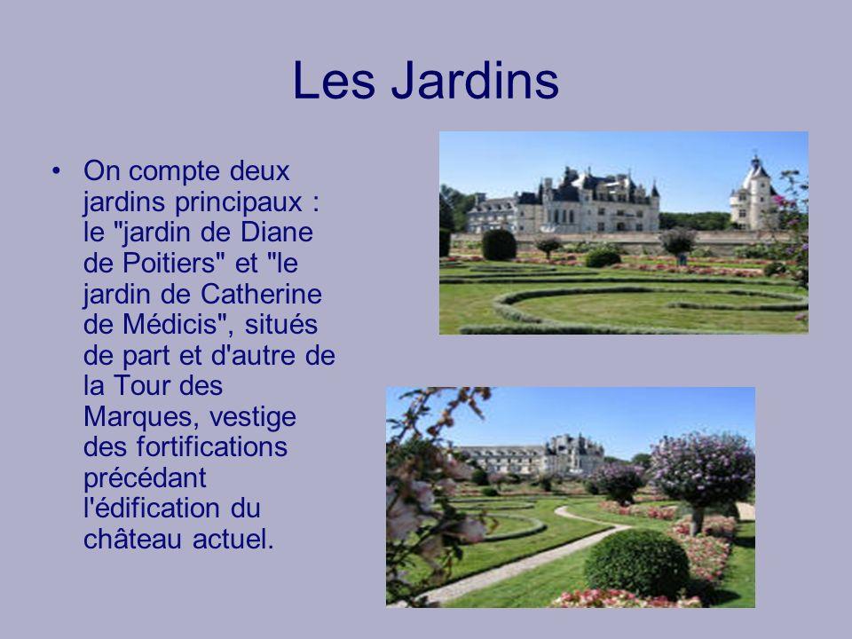 Les Jardins On compte deux jardins principaux : le