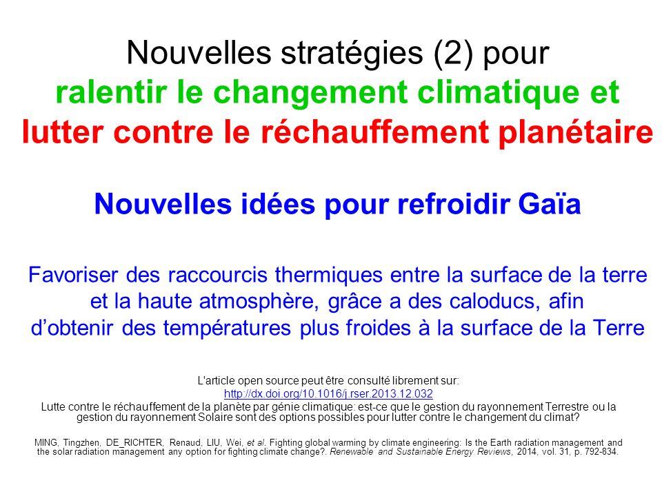 Nouvelles stratégies (2) pour ralentir le changement climatique et lutter contre le réchauffement planétaire Nouvelles idées pour refroidir Gaïa Favor