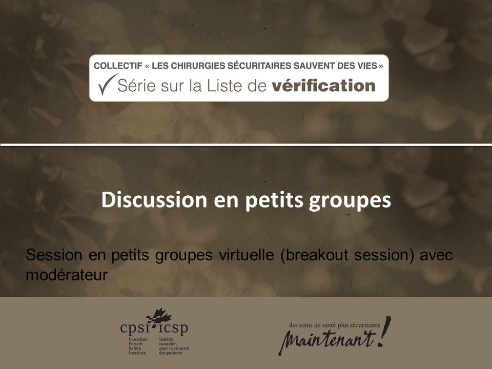 Discussion en petits groupes Session en petits groupes virtuelle (breakout session) avec modérateur