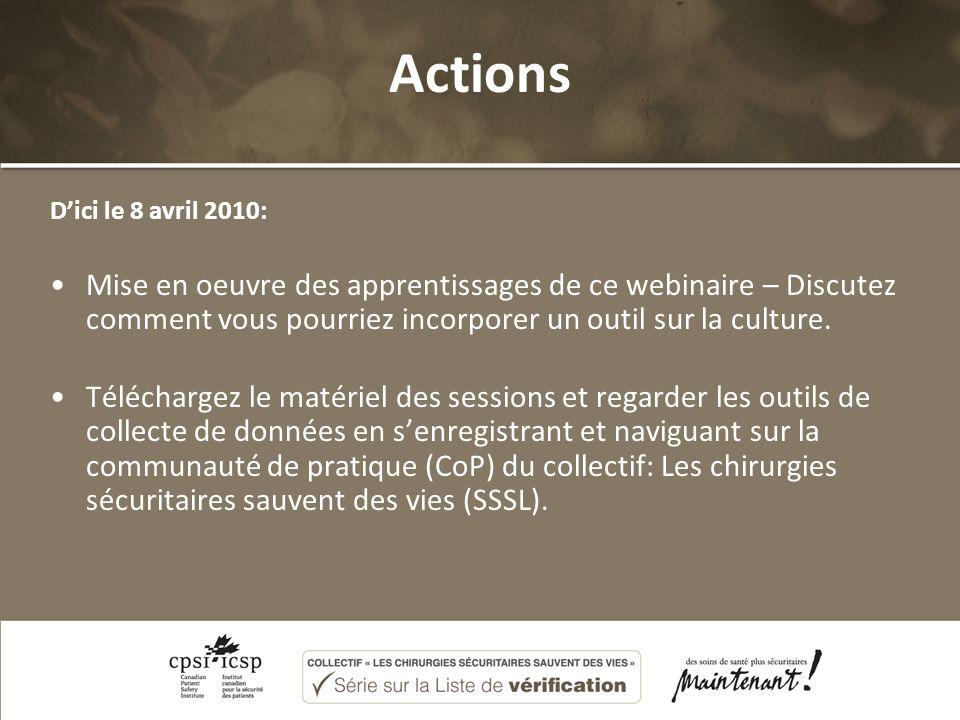 Actions Dici le 8 avril 2010: Mise en oeuvre des apprentissages de ce webinaire – Discutez comment vous pourriez incorporer un outil sur la culture.