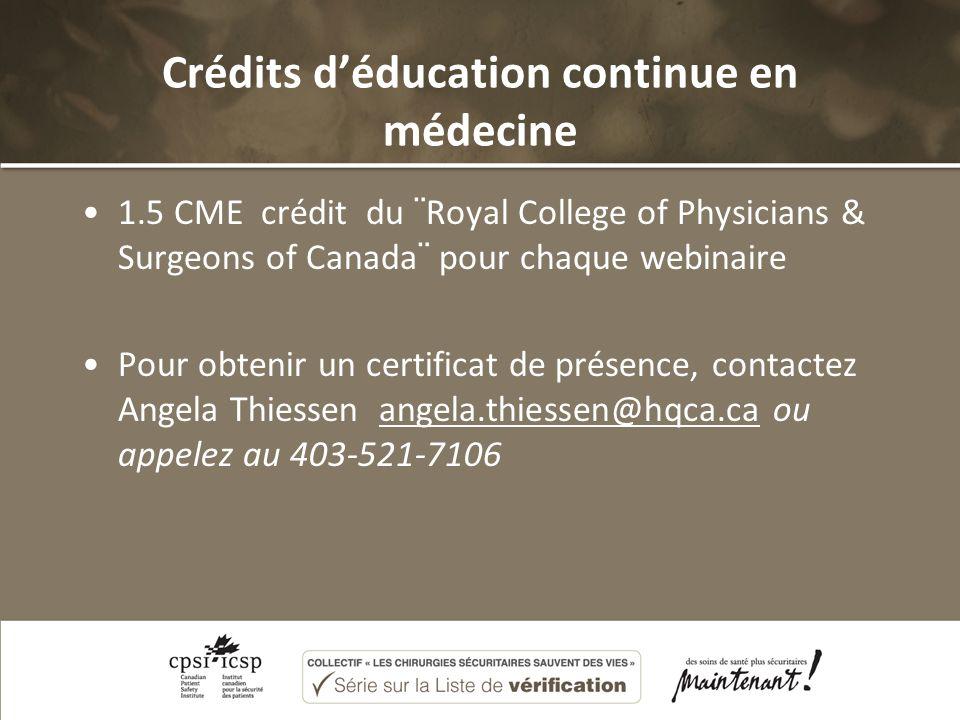 Crédits déducation continue en médecine 1.5 CME crédit du ¨Royal College of Physicians & Surgeons of Canada¨ pour chaque webinaire Pour obtenir un cer