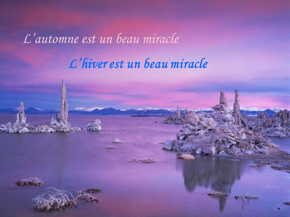 Lhiver est un beau miracle Lautomne est un beau miracle