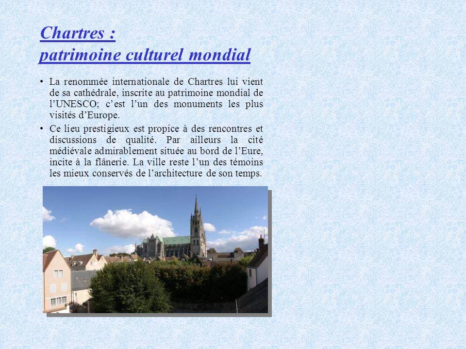 La renommée internationale de Chartres lui vient de sa cathédrale, inscrite au patrimoine mondial de lUNESCO; cest lun des monuments les plus visités