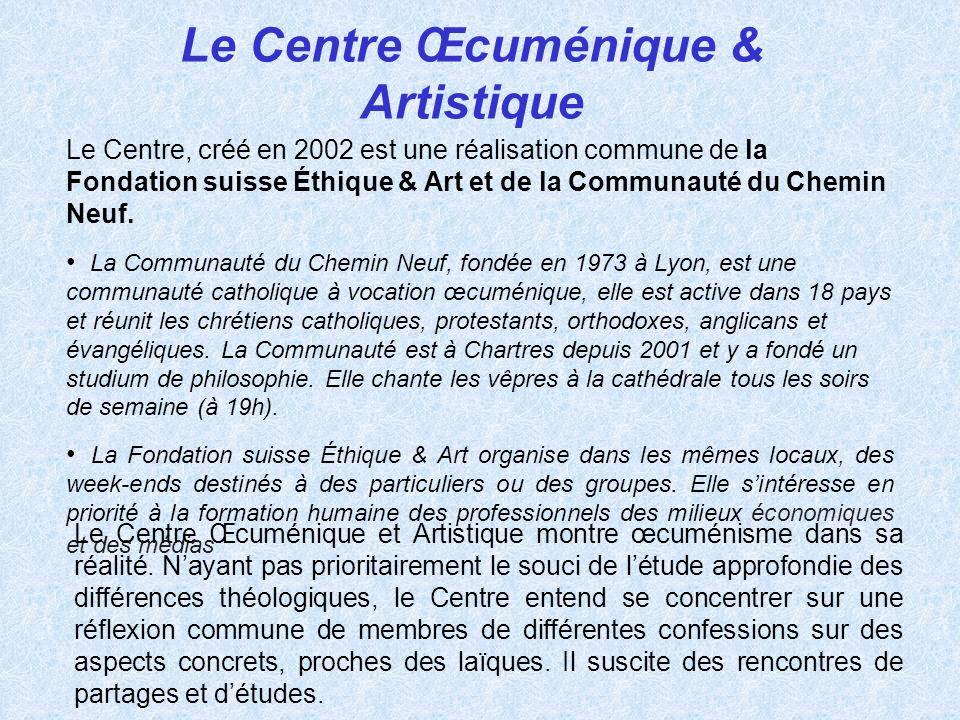 Le Centre Œcuménique & Artistique Le Centre, créé en 2002 est une réalisation commune de la Fondation suisse Éthique & Art et de la Communauté du Chem