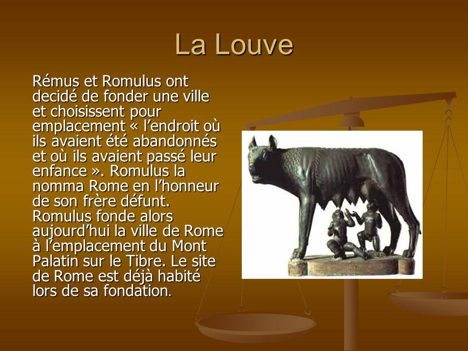 La Louve Rémus et Romulus ont decidé de fonder une ville et choisissent pour emplacement « lendroit où ils avaient été abandonnés et où ils avaient pa
