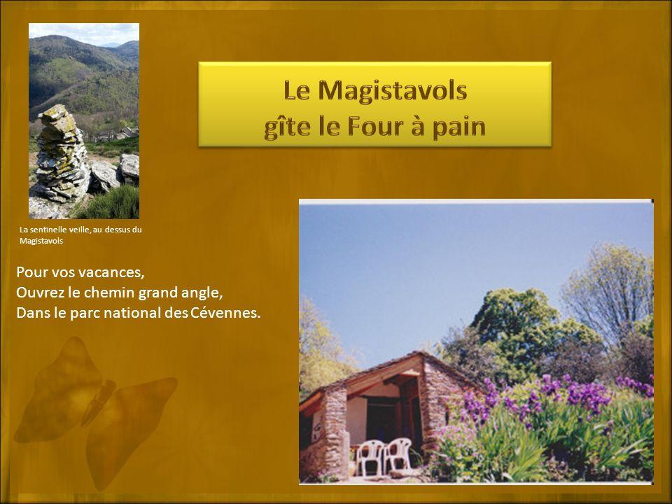 Pour vos vacances, Ouvrez le chemin grand angle, Dans le parc national des Cévennes. La sentinelle veille, au dessus du Magistavols