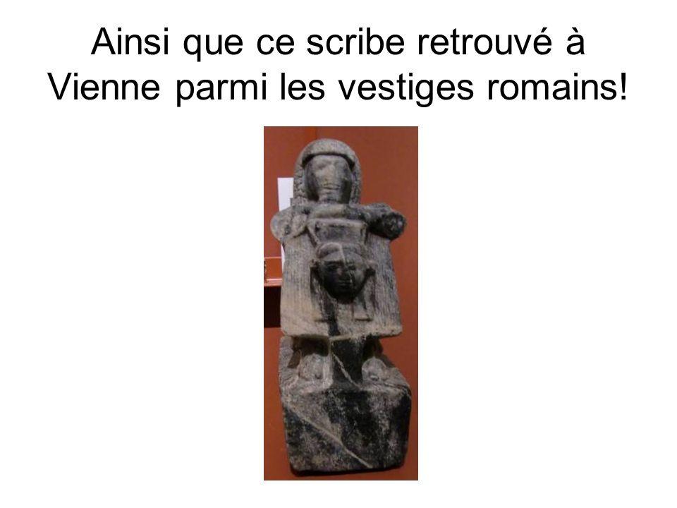 Ainsi que ce scribe retrouvé à Vienne parmi les vestiges romains!