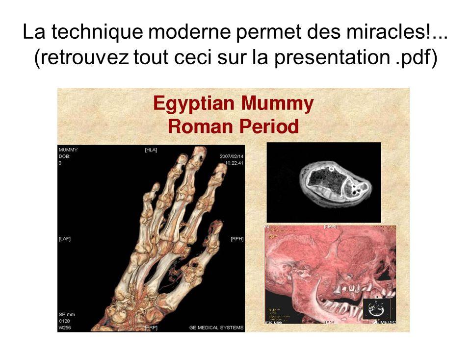 La technique moderne permet des miracles!... (retrouvez tout ceci sur la presentation.pdf)