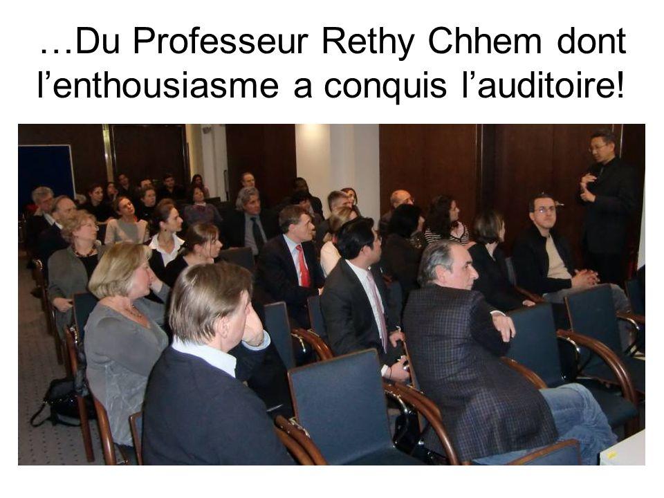 …Du Professeur Rethy Chhem dont lenthousiasme a conquis lauditoire!