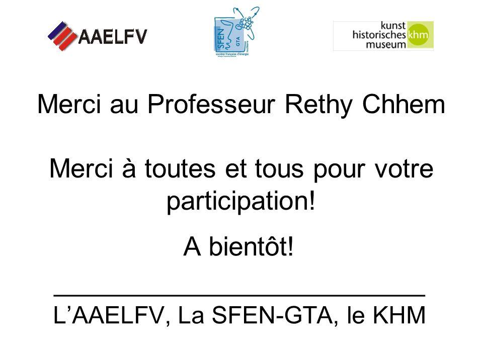 Merci au Professeur Rethy Chhem Merci à toutes et tous pour votre participation.