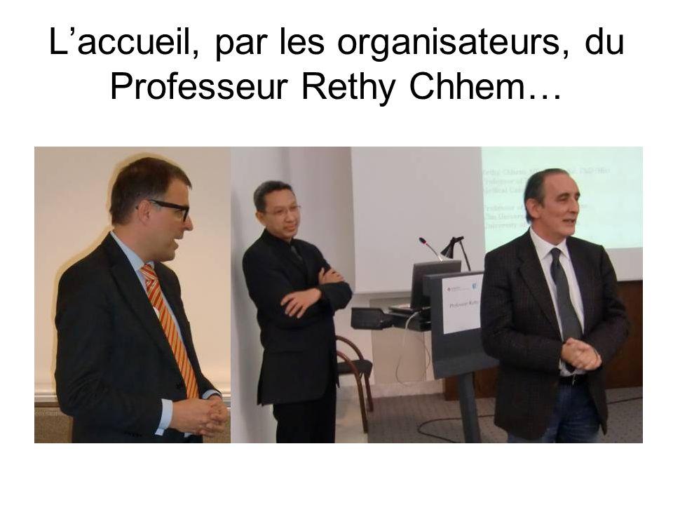 Laccueil, par les organisateurs, du Professeur Rethy Chhem…